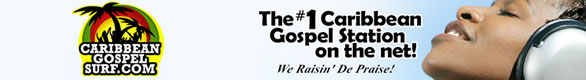 Caribbean Gospel Surf: The #1 Caribbean Gospel station on the net!