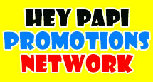 The HEY PAPI PROMOTIONS Network